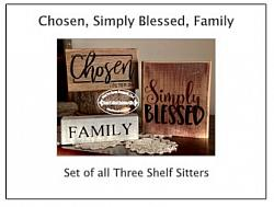 Chosen, Simply Blessed, Family  Set of 3