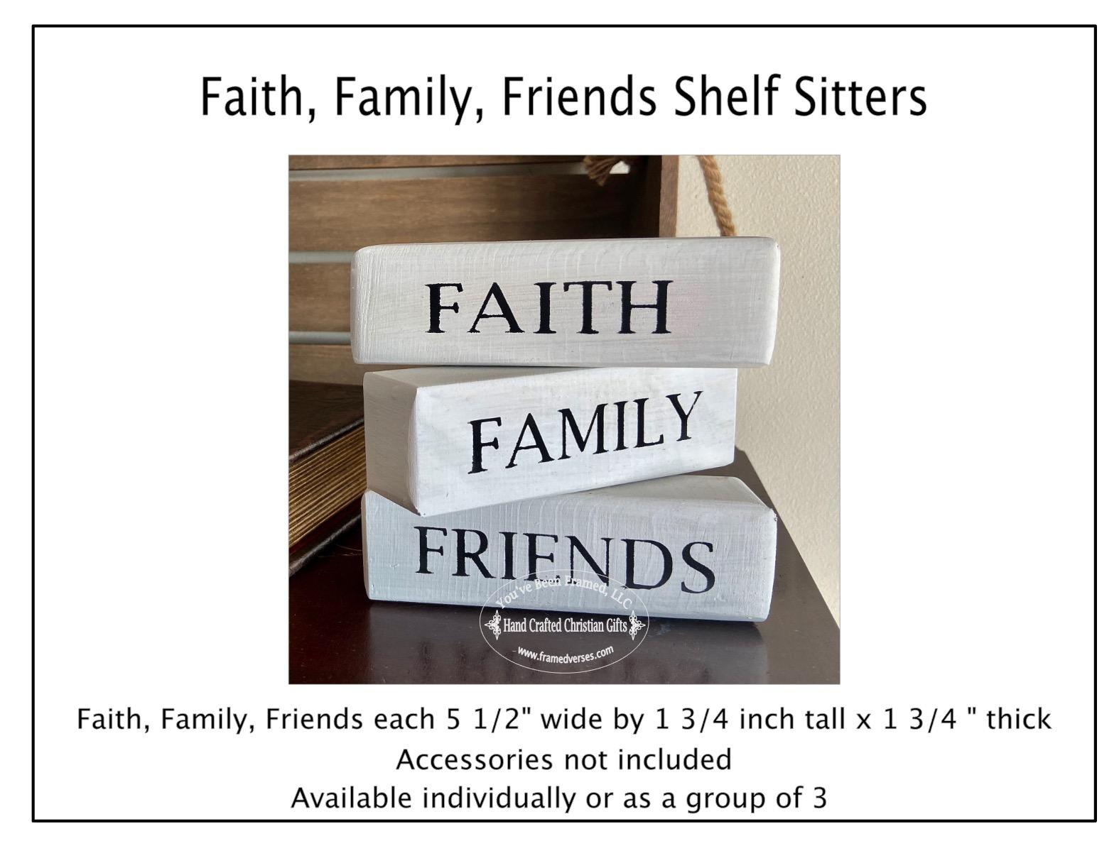 Faith Family Friends Shelf Sitters