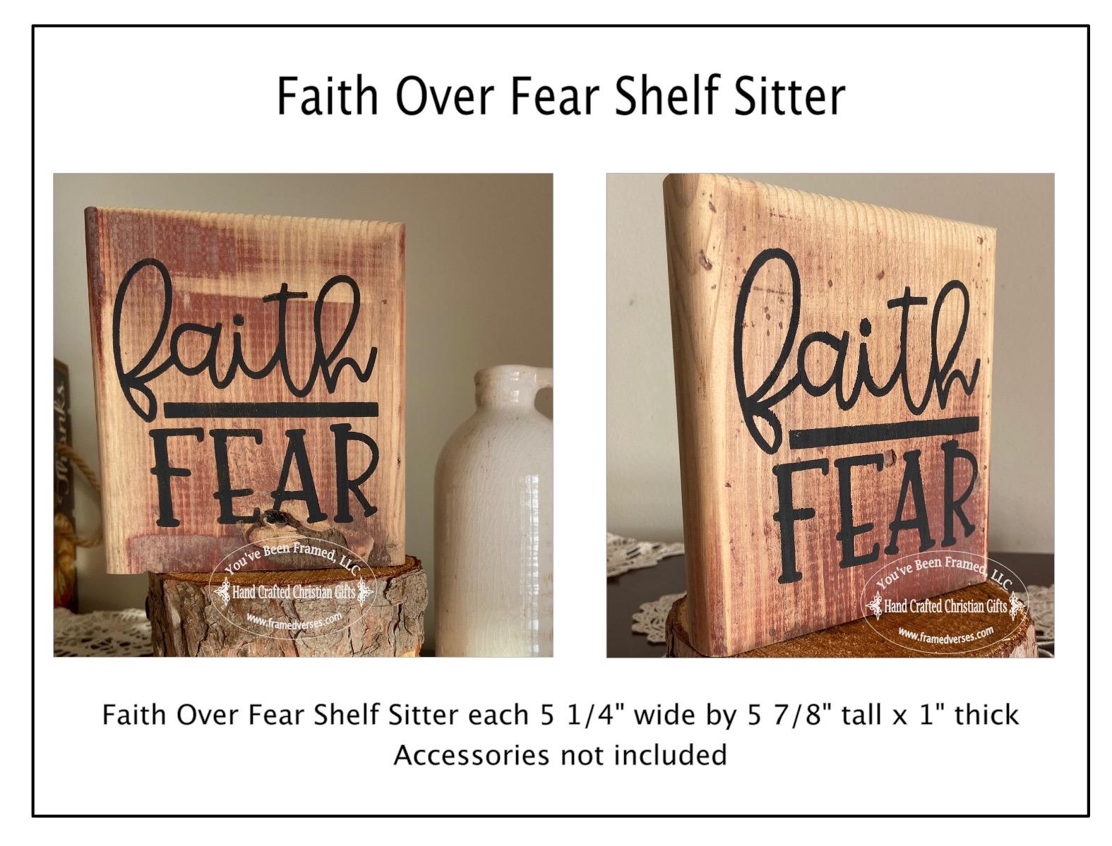 Faith Over Fear Shelf Sitter